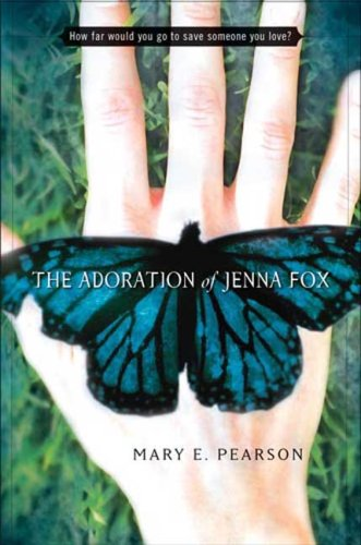 The Adoration of Jenna Fox Summary and Study Guide