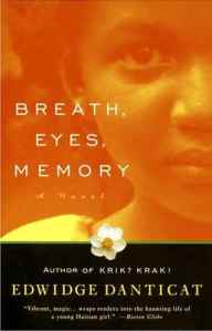 an analysis of generational relationships in breath eyes memory by edwidge danticat Edwidge danticat: edwidge danticat her master's thesis, a partly autobiographical account of the relationships between several generations of haitian women, was published as breath, eyes, memory in 1994 the following year krik.