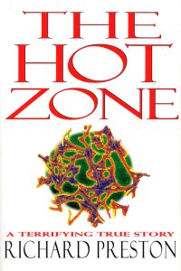 """an analysis of the hot zone by richard preston """"the hot zone,"""" the nonfiction thriller about ebola that richard preston wrote 20 years ago, is back on best-seller lists."""