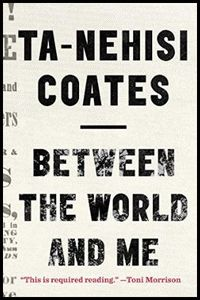 Between the World and Me by Ta-Nehisi Coates | A Good Stopping Point